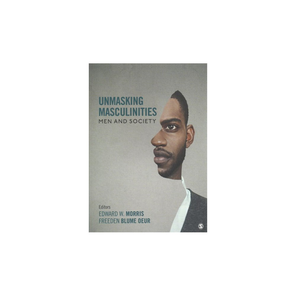 Unmasking Masculinities : Men and Society - (Paperback)