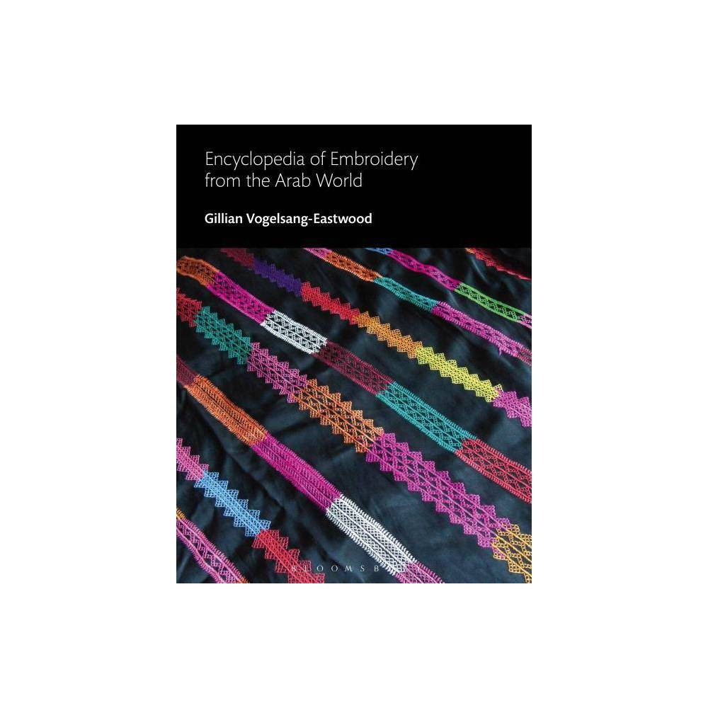Encyclopedia of Embroidery from the Arab World - by Gillian Vogelsang-Eastwood (Hardcover)