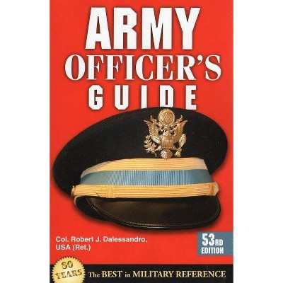 Army Officer's Guide - 53rd Edition by  Robert J Dalessandro (Paperback)