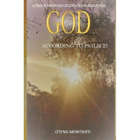 God according to Psalm 23 - by  Oteng Montshiti (Hardcover) - image 1 of 1