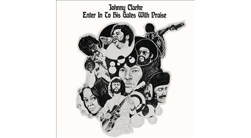 Johnny Clarke - Enter Into His Gates With Praise (Vinyl) - image 1 of 1
