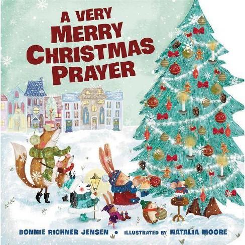 A Very Merry Christmas Prayer - by  Bonnie Rickner Jensen (Board_book) - image 1 of 1
