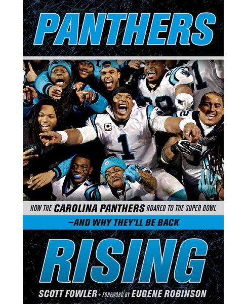Panthers Rising : How the Carolina Panthers Roared to the Super Bowl-and Why They'll Be Back (Hardcover) - image 1 of 1