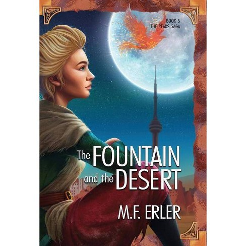 The Fountain and the Desert - (Peaks Saga) by  M F Erler (Hardcover) - image 1 of 1
