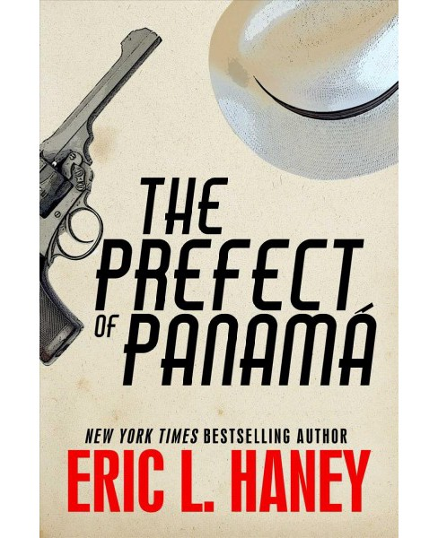 Prefect of Panama -  (The Agency) by Eric L. Haney (Hardcover) - image 1 of 1