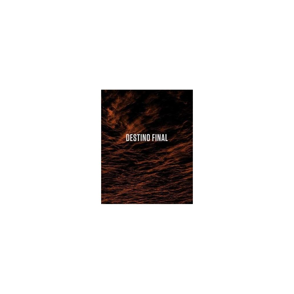 Destino Final (Bilingual) (Hardcover) (Baltasar Garzon & Miriam Lewin & Enrique Pineyro)