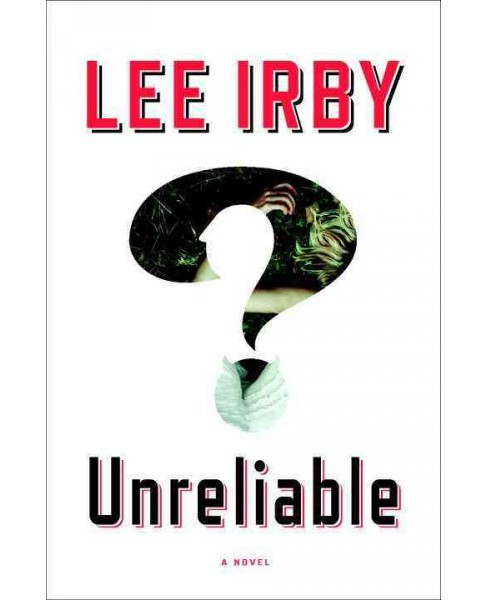 Unreliable -  by Lee Irby (Hardcover) - image 1 of 1