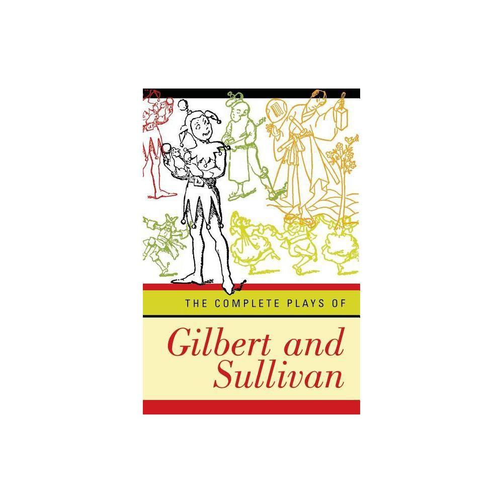 Complete Plays Of Gilbert And Sullivan Revised By William Schwenck Gilbert Arthur Seymour Sullivan Paperback