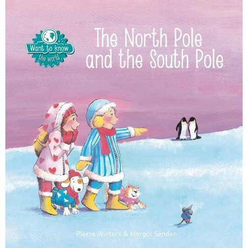 The North Pole and the South Pole - by  Pierre Winters (Hardcover) - image 1 of 1