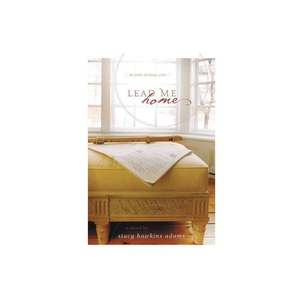 Best Review Lead Me Home Winds Of Change Zondervan By Stacy Hawkins Adams Paperback