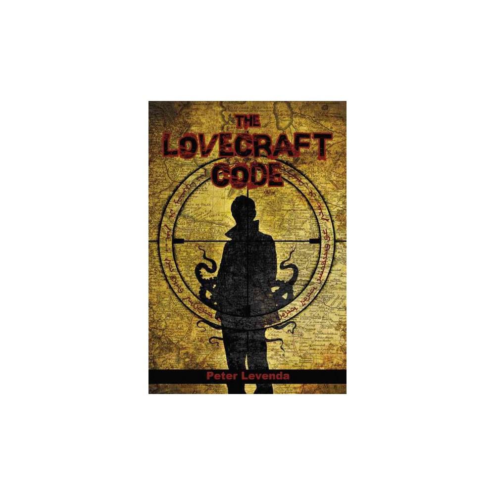 Lovecraft Code (Hardcover) (Peter Levenda)