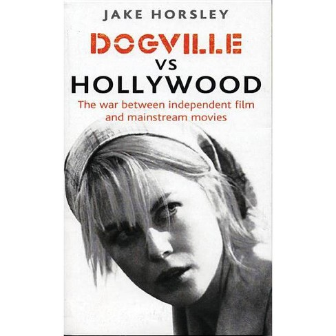 Dogville vs. Hollywood - by  Jake Horsley (Paperback) - image 1 of 1