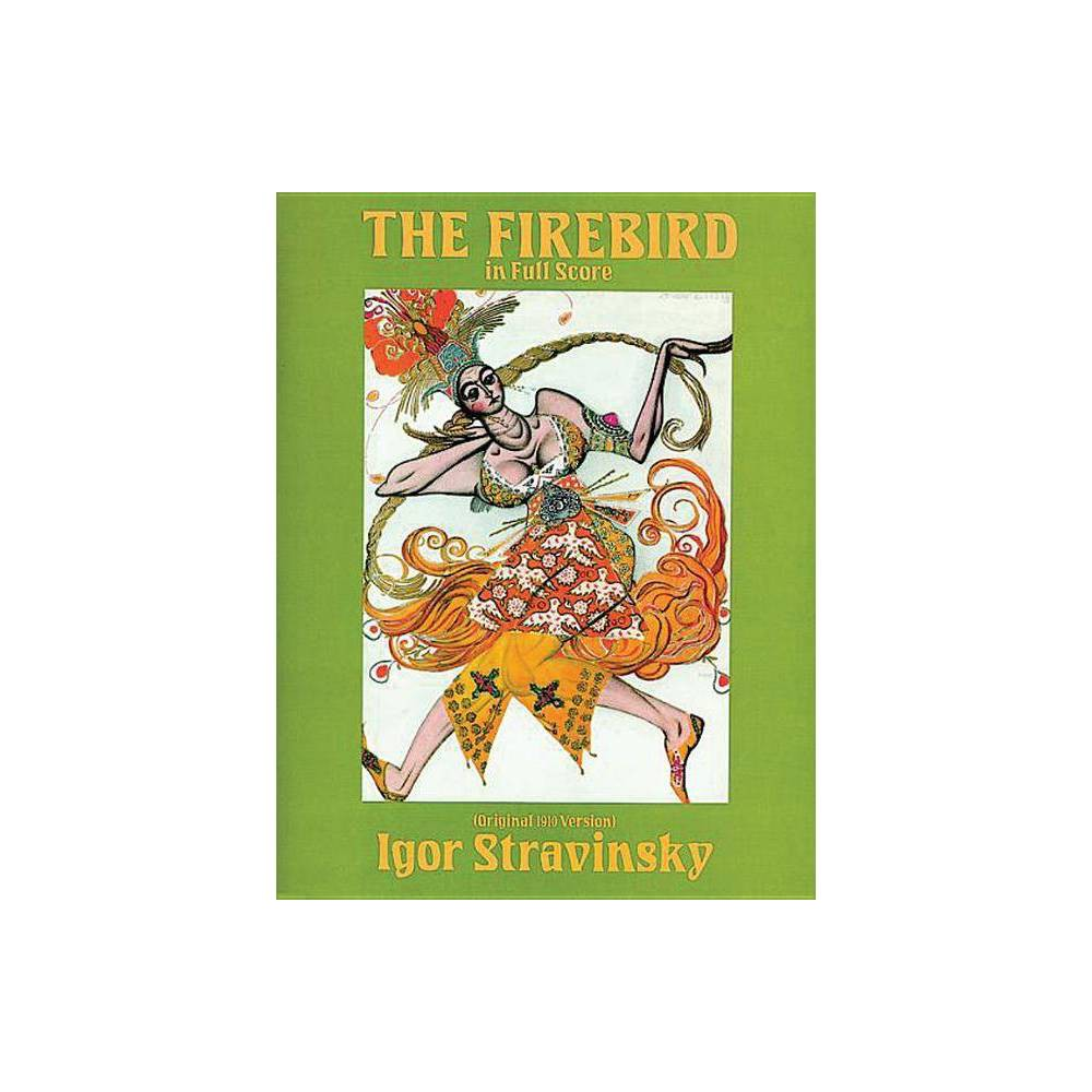 The Firebird In Full Score Original 1910 Version Dover Music Scores By Igor Stravinsky Paperback