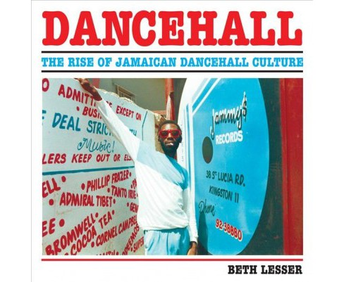 Dancehall : The Rise of Jamaican Dancehall Culture (Reissue) (Paperback) (Beth Lesser) - image 1 of 1