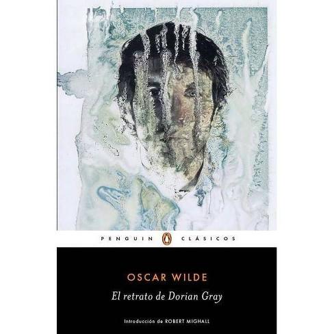 El Retrato de Dorian Gray / The Picture of Dorian Grey - by  Oscar Wilde (Paperback) - image 1 of 1