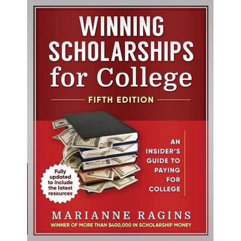 Winning Scholarships for College, Fifth Edition - 5 Edition by  Marianne Ragins (Paperback) - image 1 of 1