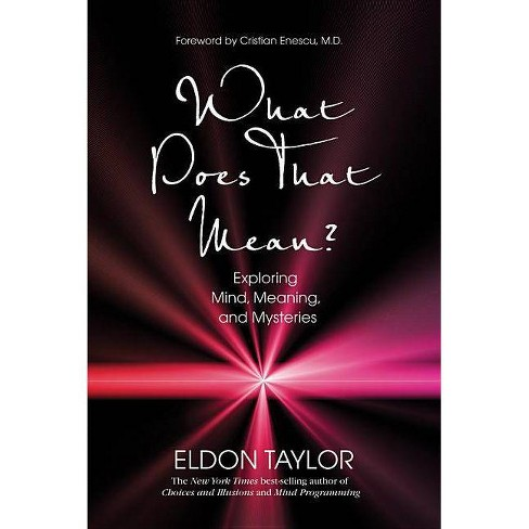 What Does That Mean? - 2 Edition by  Eldon Taylor (Paperback) - image 1 of 1