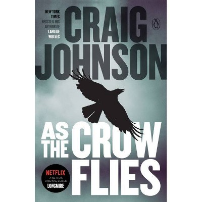 As the Crow Flies - (Walt Longmire Mysteries) by  Craig Johnson (Paperback)