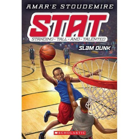 Slam Dunk - (Stat: Standing Tall and Talented (Quality)) by  Amar'e Stoudemire (Paperback) - image 1 of 1