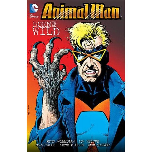 Born to Be Wild - (Animal Man (DC Comics)) by  Peter Milligan & Tom Veitch (Paperback) - image 1 of 1