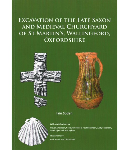 Excavation of the Late Saxon and Medieval Churchyard of St Martin's, Wallingford, Oxfordshire - image 1 of 1