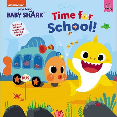 Baby Shark: Time for School! - by  Pinkfong (Hardcover)