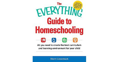 Everything Guide to Homeschooling : All You Need to Create the Best Curriculum and Learning Environment - image 1 of 1