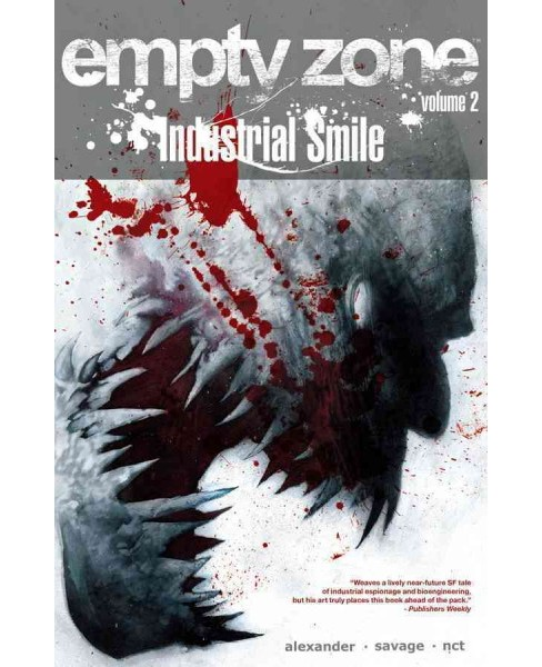 Empty Zone 2 : Industrial Smile (Paperback) (Jason Shawn Alexander & Darragh Savage) - image 1 of 1