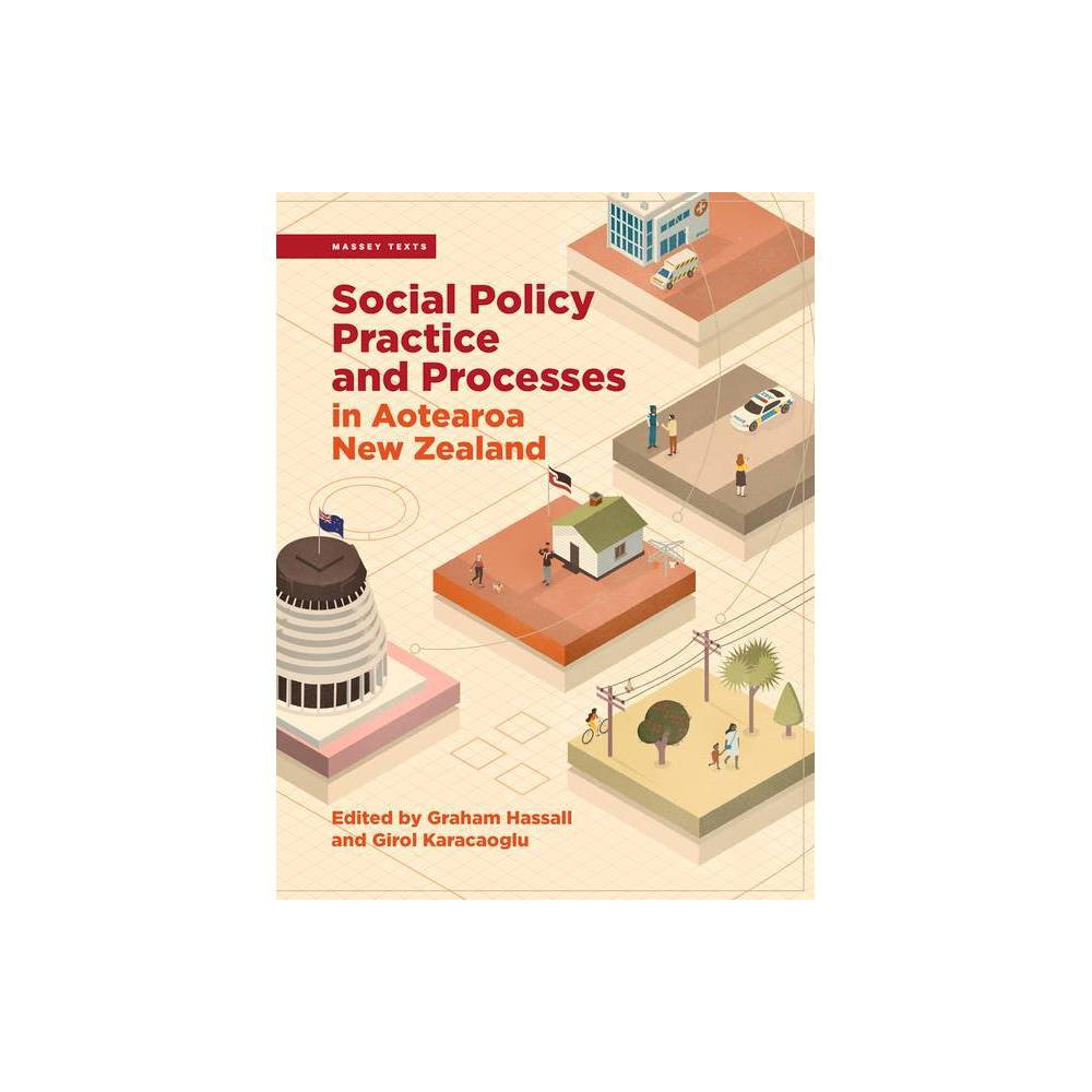Social Policy Practice And Processes In Aotearoa New Zealand By Girol Karacaoglu Graham Hassall Paperback