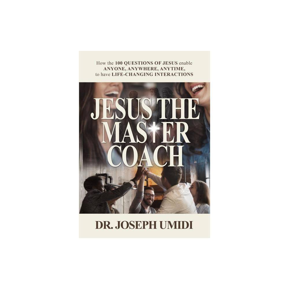 Jesus The Master Coach By Joseph Umidi Paperback
