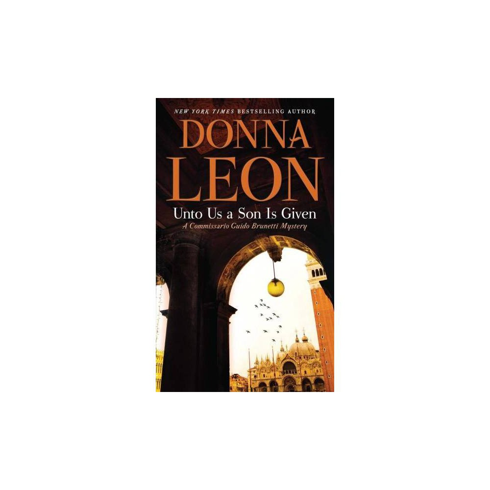 Unto Us a Son Is Given - Lrg by Donna Leon (Hardcover)