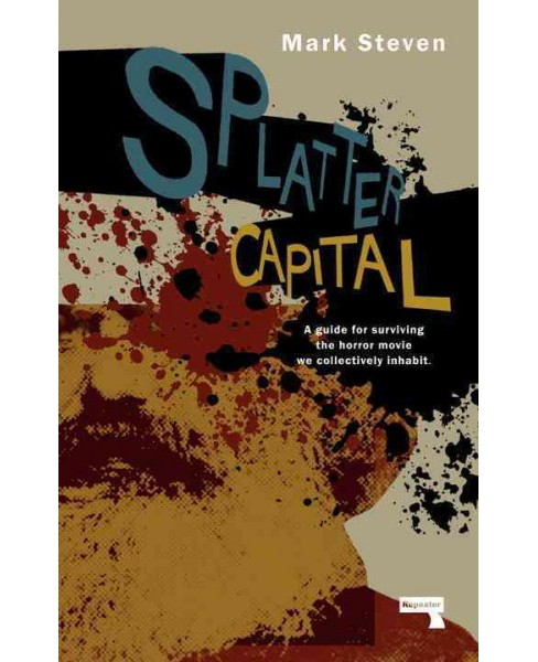 Splatter Capital (Paperback) (Mark Steven) - image 1 of 1