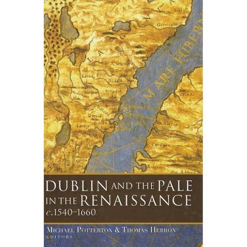 Dublin and the Pale in the Renaissance, C.1540-1660 - (Hardcover) - image 1 of 1