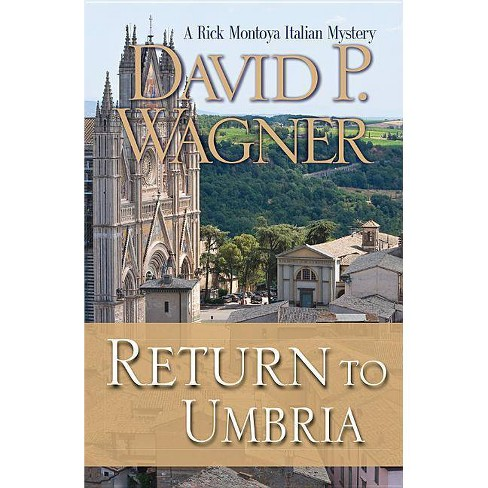 Return to Umbria - (Rick Montoya Italian Mysteries) by  David P Wagner (Hardcover) - image 1 of 1
