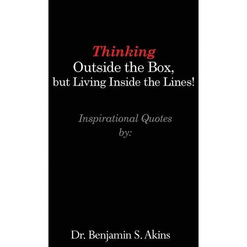 Thinking Outside the Box, but Living Inside the Lines! - by  Akins (Hardcover) - image 1 of 1
