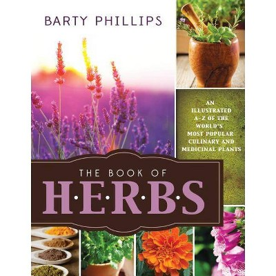 Book of Herbs - by Barty Phillips (Paperback)