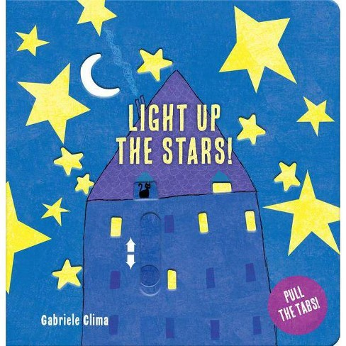 Light Up the Stars! - by  Gabriele Clima (Board_book) - image 1 of 1