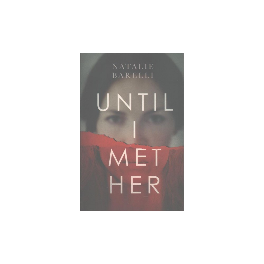 Until I Met Her (Paperback) (Natalie Barelli)
