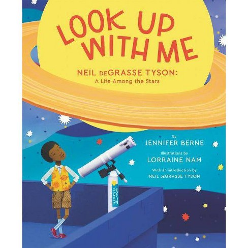 Look Up With Me : Neil Degrasse Tyson: A Life Among the Stars -  by Jennifer Berne (School And Library) - image 1 of 1