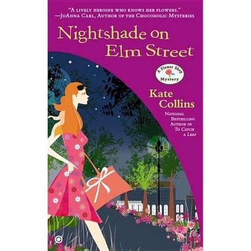 Nightshade on Elm Street - (Flower Shop Mysteries (Paperback)) by  Kate Collins (Paperback) - image 1 of 1