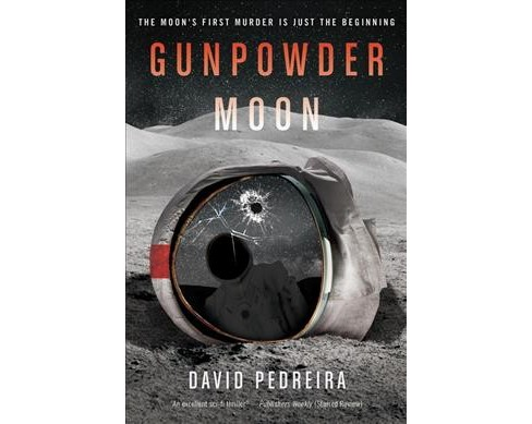 Gunpowder Moon -  by David Pedreira (Paperback) - image 1 of 1