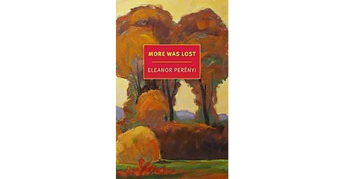 More Was Lost (Paperback) (Eleanor Perenyi) - image 1 of 1