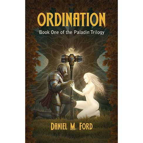 Ordination - (Paladin Trilogy) by  Daniel Ford (Paperback) - image 1 of 1