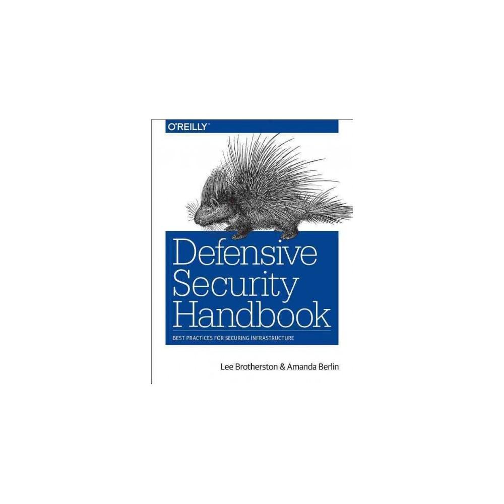 Defensive Security Handbook : Best Practices for Securing Infrastructure (Paperback) (Lee Brotherston &