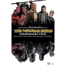 The Walking Dead Compendium Volume 4 - by  Robert Kirkman (Paperback)