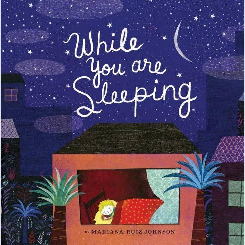 While You Are Sleeping - by  Mariana Ruiz Johnson (Hardcover) - image 1 of 1