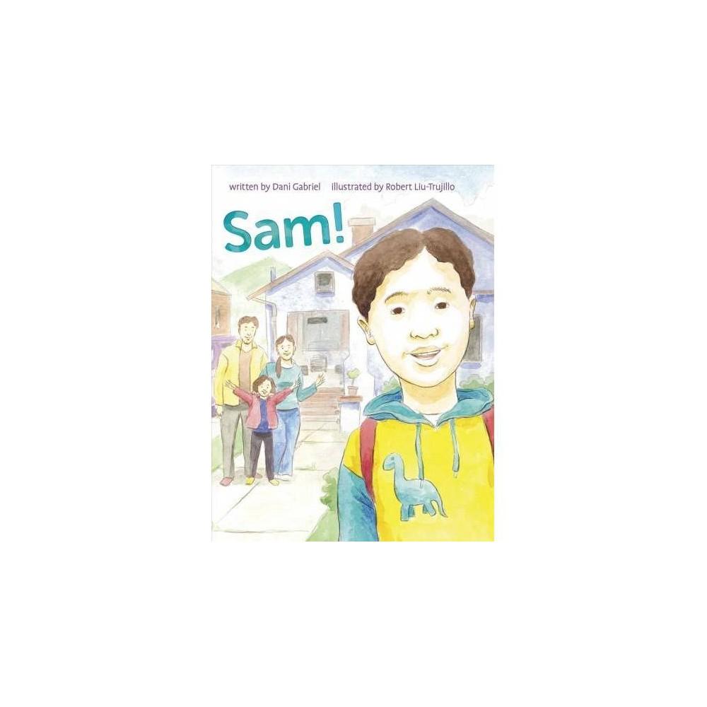 Sam! - by Dani Gabriel (Hardcover)