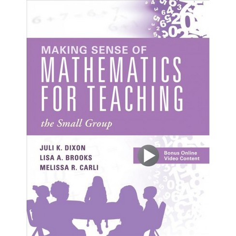 Making Sense Of Mathematics For Teaching The Small Group Small