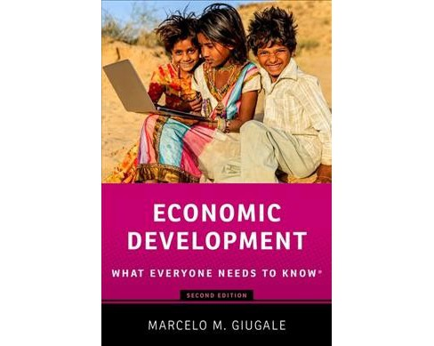 Economic Development : What Everyone Needs to Know (Paperback) (Marcelo M. Giugale) - image 1 of 1