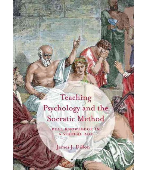 Teaching Psychology and the Socratic Method : Real Knowledge in a Virtual Age (Hardcover) (James J. - image 1 of 1